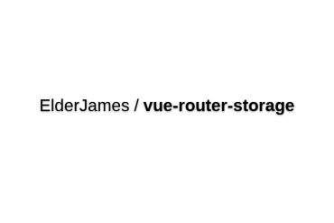 Vue-router-storage