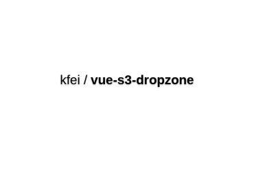 Vue S3 Dropzone