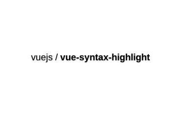 Vue Syntax Highlight