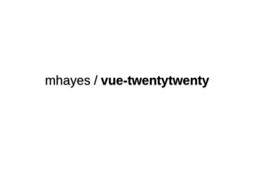 Vue TwentyTwenty