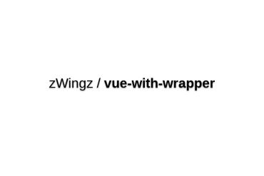 Vue-with-wrapper