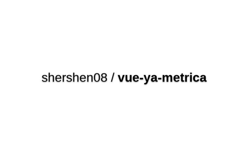 Vue-ya-metrica