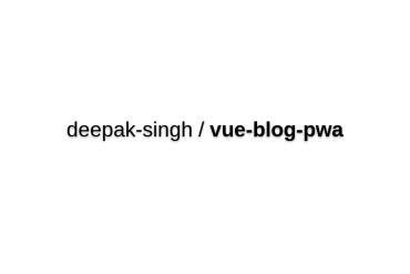 Vue2-PWA-Blog