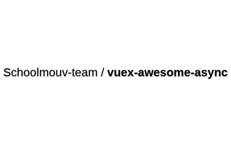 Vuex-awesome-async