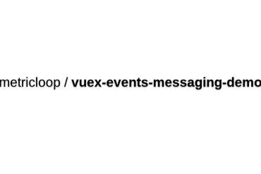 Vuex Events Messaging Demo